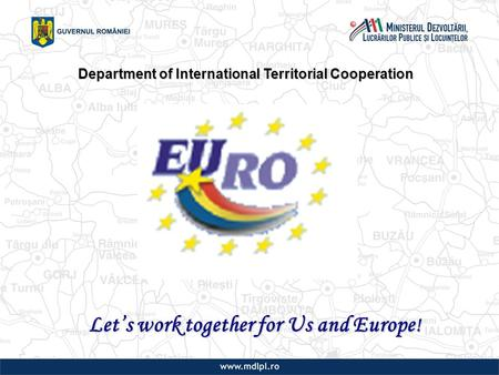 Department of International Territorial Cooperation Let's work together for Us and Europe !