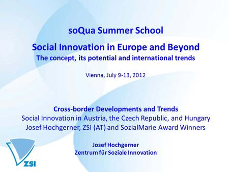 SoQua Summer School Social Innovation in Europe and Beyond The concept, its potential and international trends Vienna, July 9-13, 2012 Cross-border Developments.