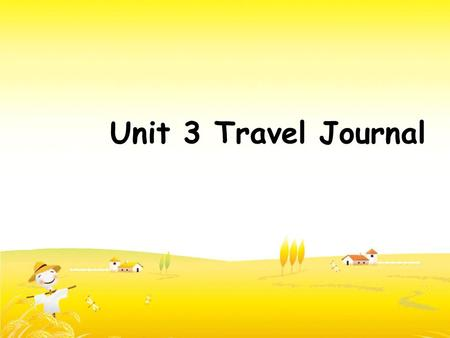 Unit 3 Travel Journal Wang Kun and his sister Wang Wei have_________ taking a great bike trip ________their middle school days. After ________from college,
