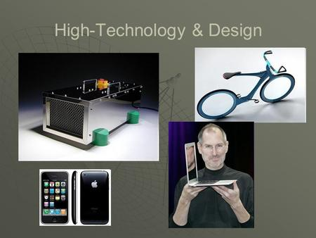 High-Technology & Design. What is High-Tech for them?   Is it just a matter of more technology?