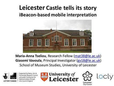 Leicester Castle tells its story iBeacon-based mobile interpretation