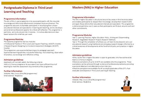 Masters (MA) in Higher Education Programme Information The MA in Higher Education is structured around key areas in third level education and enables participants.