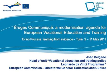 1 Part I Bruges Communiqué: amodernisation agenda for European Vocational Education and Training Bruges Communiqué: a modernisation agenda for European.