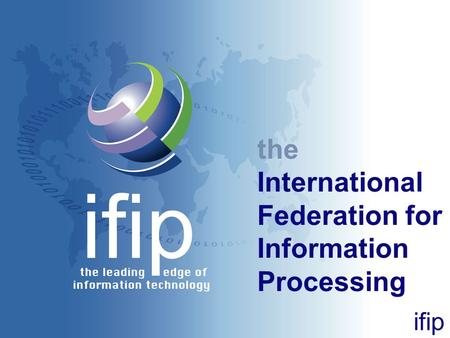 Ifip the International Federation for Information Processing.