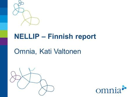 NELLIP – Finnish report Omnia, Kati Valtonen. THE ELL IN FINLAND  The Finnish National Board of Education in charge of the awards  Awards are based.