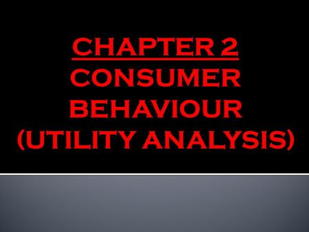 consumer behaviour and marginal utility Utility theory in consumer behavior such situations correspond to diminishing marginal utilities (marginal utility is defined as the change in total utility resulting from a one-unit change in consumption of the good or service) in the above.