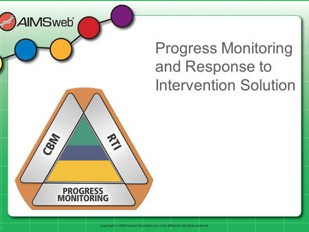 Progress Monitoring and Response to Intervention Solution.