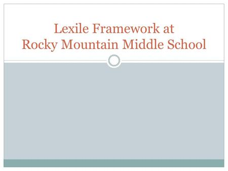 Lexile Framework at Rocky Mountain Middle School.