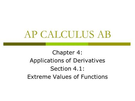 AP CALCULUS AB Chapter 4: Applications of Derivatives Section 4.1: