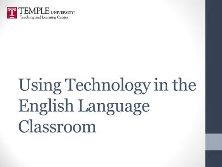 Using Technology in the English Language Classroom.