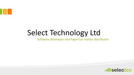 Select Technology Ltd Software developer and PaperCut master distributor.