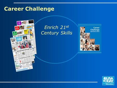 Enrich 21 st Century Skills Career Challenge. Curriculum Objectives 1)Identify interests & enthusiasms 2) Determine employability 3) Explore personal.
