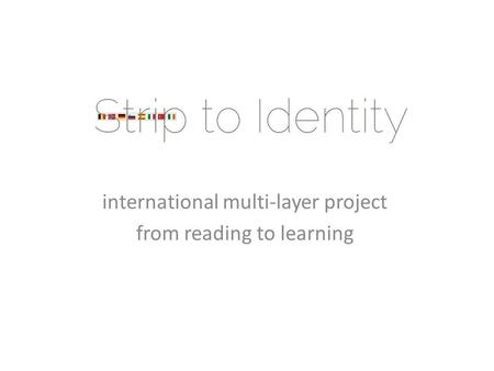 International multi-layer project from reading to learning.