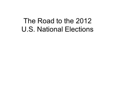 The Road to the 2012 U.S. National Elections. The Public's Interest Average # of Viewers (Millions) Source: Nielsen Media Research. GOP Data: