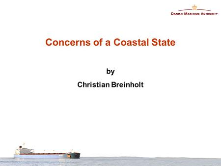 Concerns of a Coastal State by Christian Breinholt.