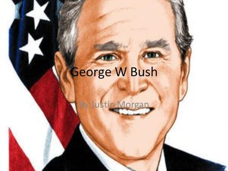 George W Bush By Justin Morgan. Facts # 1 Bush is the oldest of 6 siblings. His younger sister, Robin, died of leukemia in 1953, at the age of three.leukemia.