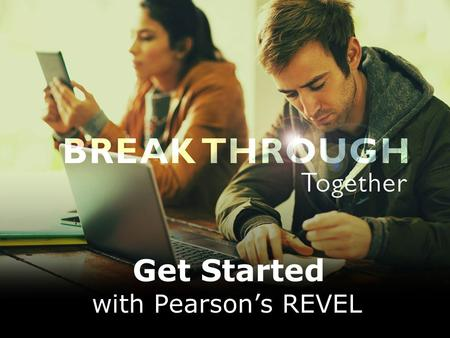 Get Started with Pearson's REVEL