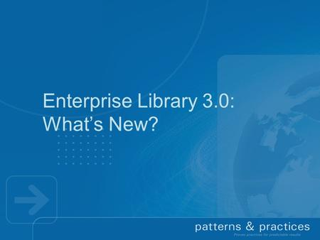 Enterprise Library 3.0: What's New?. The Story So Far…  Application Blocks are reusable, extensible source-code components that provide guidance for.