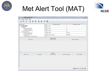 Met Alert Tool (MAT). Introduction What is MAT? –Met Alert Tool (MAT) monitors and alerts the user to weather conditions exceeding thresholds (for example,