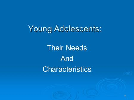 1 Their Needs And Characteristics Young Adolescents: