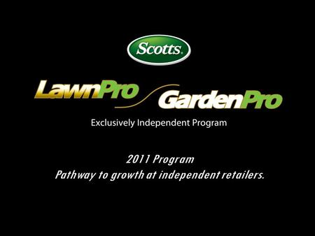 1. 2 Objective/Strategy OBJECTIVE: Address Independent Retailer concerns! 1. Introduces the Garden Pro and Independent Retailer to lines that will complement.