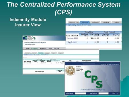 Indemnity Module Insurer View The Centralized Performance System (CPS)