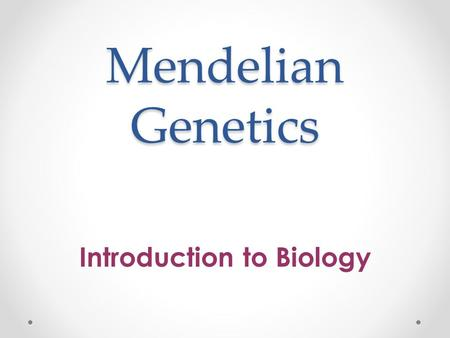 Mendelian Genetics Introduction to Biology. Gregor Mendel Gregor Mendel discovered the basic principles of heredity by breeding garden peas in carefully.