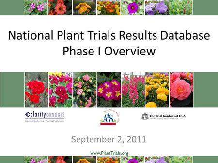 National Plant Trials Results Database Phase I Overview September 2, 2011.