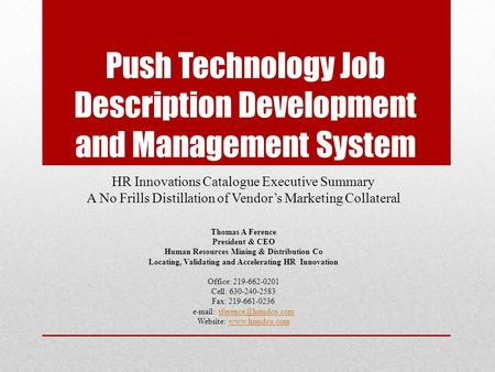 Push Technology Job Description Development and Management System HR Innovations Catalogue Executive Summary A No Frills Distillation of Vendor's Marketing.