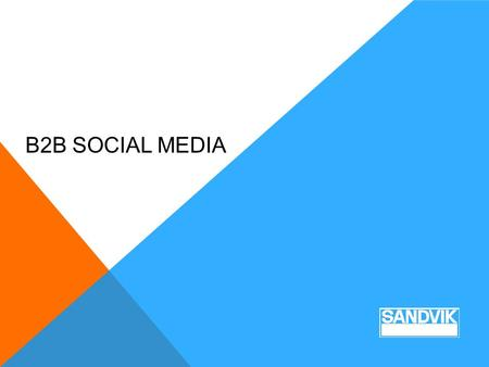 "B2B SOCIAL MEDIA. BACKGROUND BRAND SANDVIK HYPERION BRAND ""Sandvik Hyperion is a customer centric, world-class company in applied materials."""