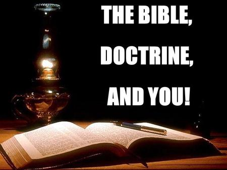 THE BIBLE, DOCTRINE, AND YOU!. Doctrines That Allow.