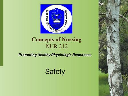 Promoting Healthy Physiologic Responses Safety Concepts of Nursing NUR 212.