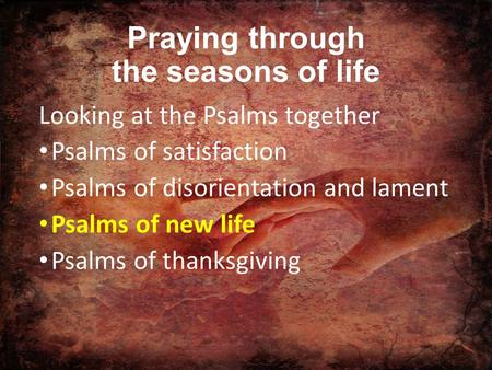 Praying through the seasons of life