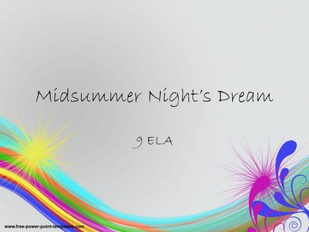 Midsummer Night's Dream 9 ELA. Act I Vocabulary Austerity- condition of lacking pleasure Beguile- to trick Cloister- place where members of a religious.