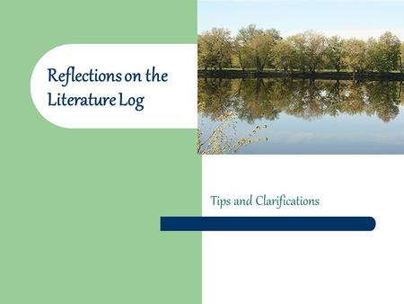 Reflections on the Literature Log Tips and Clarifications.
