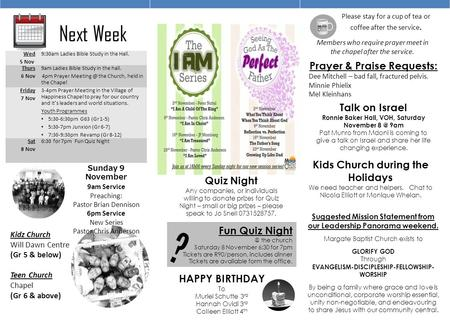 Next Week Kidz Church Will Dawn Centre (Gr 5 & below) Teen Church Chapel (Gr 6 & above) Please stay for a cup of tea or coffee after the service. Members.