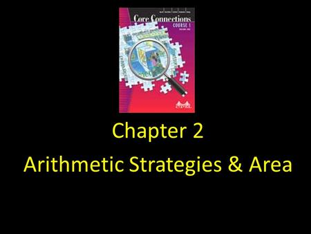 Chapter 2 Arithmetic Strategies & Area. Ch. 2 ---------- 2.1.1.