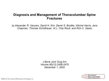Diagnosis and Management of Thoracolumbar Spine Fractures by Alexander R. Vaccaro, David H. Kim, Darrel S. Brodke, Mitchel Harris, Jens Chapman, Thomas.