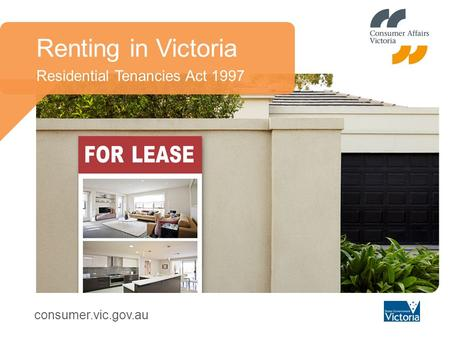 Consumer.vic.gov.au Renting in Victoria Residential Tenancies Act 1997.