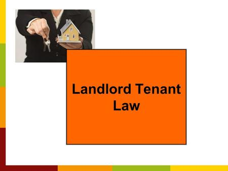 Landlord Tenant Law. © 2006 Consumer Jungle Importance of Landlord Tenant Law You're living on your own now You must know the rights and responsibilities.