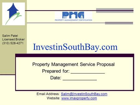 InvestinSouthBay.com Property Management Service Proposal Prepared for: _____________ Date: _____________  Address: