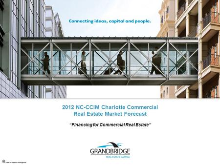 "2012 NC-CCIM Charlotte Commercial Real Estate Market Forecast ""Financing for Commercial Real Estate"""