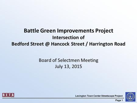 Lexington Town Center Streetscape Project Page 1 Battle Green Improvements Project Intersection of Bedford Hancock Street / Harrington Road Board.