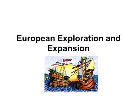 European Exploration and Expansion