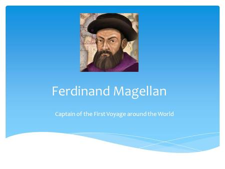 Captain of the First Voyage around the World