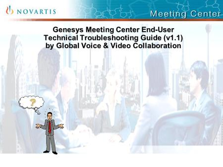 Genesys Meeting Center End-User Technical Troubleshooting Guide (v1