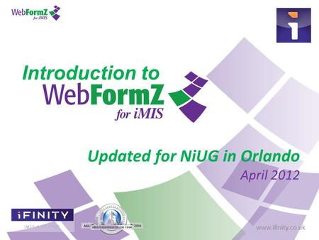 Www.ifinity.co.uk Introduction to Updated for NiUG in Orlando April 2012.