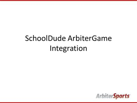 SchoolDude ArbiterGame Integration. FSDirect – Locations FSDirect's Locations are the same as ArbiterGame's Sites You can add a new location to your list.