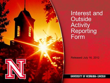 Interest and Outside Activity Reporting Form Released July 16, 2012.