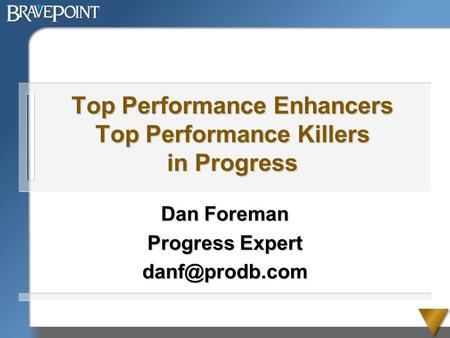 Top Performance Enhancers Top Performance Killers in Progress Dan Foreman Progress Expert